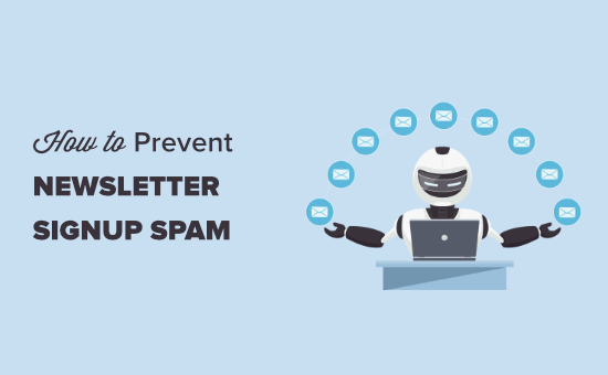 How to Prevent Newsletter Signup Spam in WordPress (3 Methods)