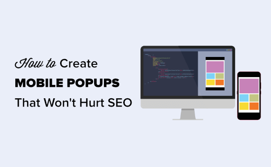 How to Create Mobile Popups That Convert (Without Hurting SEO)