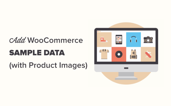 How to Add Sample Data in WooCommerce (+ Product Images)