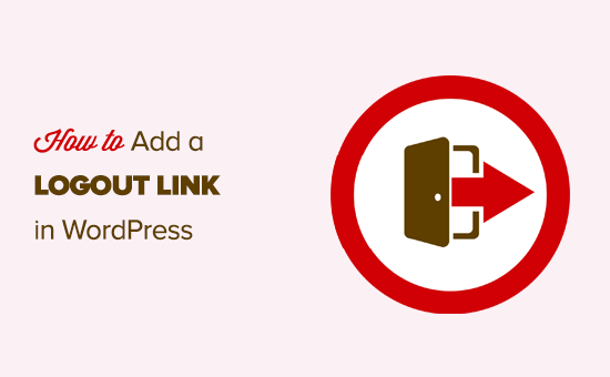 How to Add the WordPress Logout Link to Navigation Menu