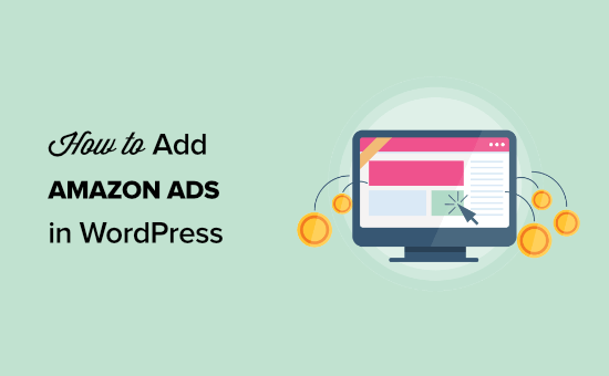 How to Add Amazon Ads to Your WordPress Site (3 Methods)