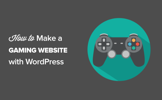 How to Make a Gaming Website with WordPress in 2021 (Easy Way)