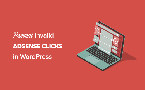 How to Prevent Invalid AdSense Clicks in WordPress (Step by Step)