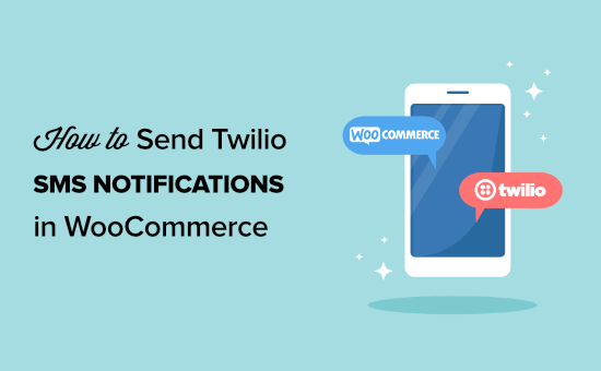 How to Send Twilio SMS Notifications from WooCommerce (Step by Step)